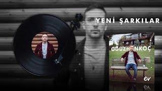 """Oğuzhan Koç - """"Ev"""" Yeni Şarkılar (Audio)"""
