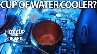 Cooling a CPU with a cup of water