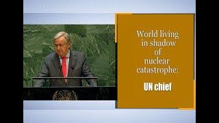 World living in shadow of nuclear catastrophe: UN chief - Download this Video in MP3, M4A, WEBM, MP4, 3GP