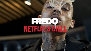 Fredo   Netflix & Chill (Official Video)