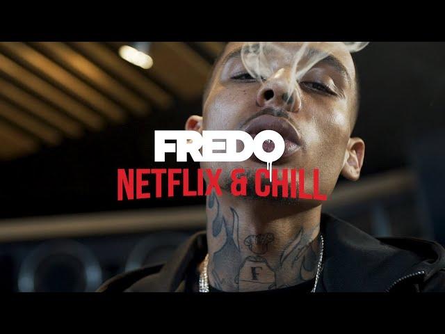 Fredo - Netflix & Chill (Official Video)