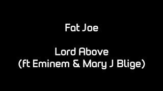 Fat Joe   Lord Above (ft. Eminem & Mary J. Blige) (Lyrics)