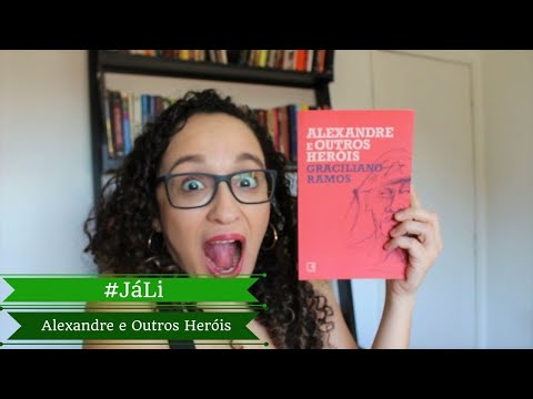 #JáLi - Alexandre e Outros Heróis, de Graciliano Ramos | Alguém Viu Meus Óculos?