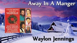 Waylon Jennings - Away In A Manger