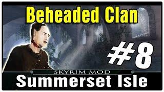 Skyrim Mod Summerset Isle Part 8 - Beheaded Clan