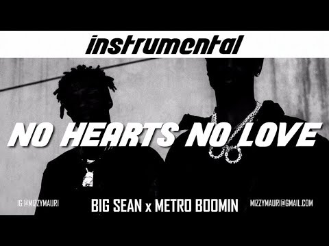Big Sean & Metro Boomin - No Hearts, No Love (INSTRUMENTAL) *reprod*