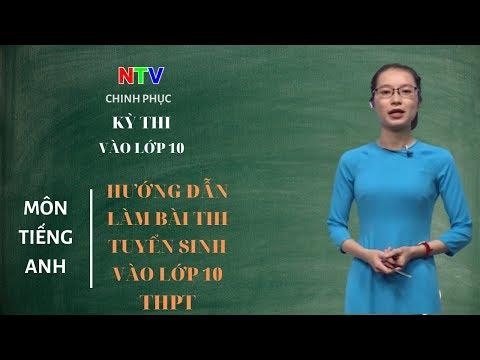 Kiến thức tiếng Anh lớp 9 | Chuyên đề: Hướng dẫn làm bài thi tuyển sinh lớp 10 môn tiếng Anh (P2)