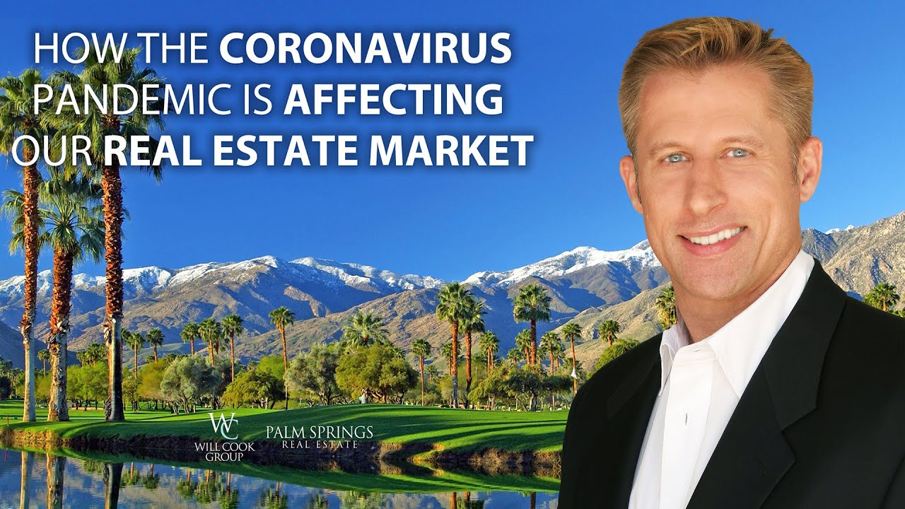 How Is the COVID-19 Pandemic Affecting Real Estate in the Coachella Valley?