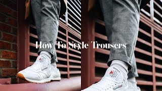 How To Style Trousers