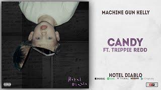 Machine Gun Kelly   Candy Ft. Trippie Redd (Hotel Diablo)