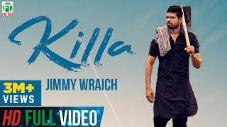 Killa   Jimmy Wraich FT HRC   Bhinda Aujla   Official Full Song