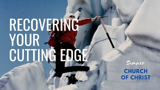 Recovering Your Cutting Edge