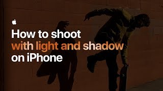 How to shoot with light and shadow on iPhone — Apple