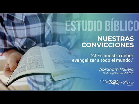 Nuestras Convicciones: 23 Es nuestro deber evangelizar a todo el mundo. | Centro de Vida Cristiana