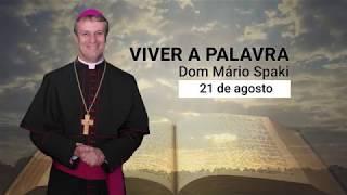 O Evangelho do dia com Dom Mário Spaki 21-08-2019
