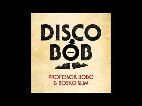 Disco Bob (Song) by Professor Bobo and Bosko Slim