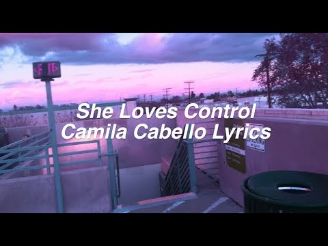 She Loves Control || Camila Cabello Lyrics
