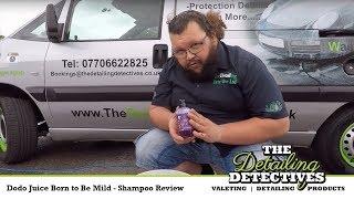 Dodo Juice Born to Be Mild - Shampoo Review
