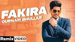 Fakira (Remix) | Gurnam Bhullar | Jaani | B Praak | Qismat | DJ