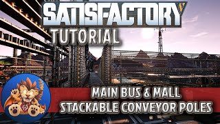 Satisfactory Tutorial 1: Main Bus, Mall & Stackable Conveyor Poles