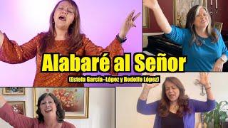 Alabaré Al Señor (Estela García–López y Rodolfo López)