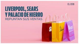 Liverpool, Palacio de Hierro y Sears repuntan sus ventas