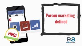 Person marketing - defined