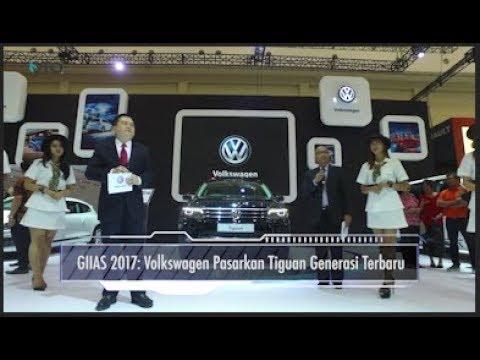 GIIAS 2017: Volkswagen Pasarkan Tiguan Generasi Terbaru