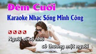 Đêm Cuối Karaoke Nhạc Sống Hay Nhất