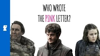 The Pink Letter: Who Wrote It And Why? [ASOIAF Books 1-6|GOT Seasons 1-5 SPOILERS]