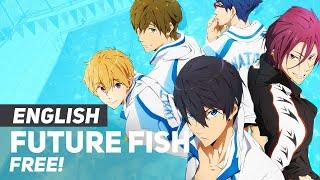 "Free! Eternal Summer ED - ""FUTURE FISH"" | ENGLISH ver"