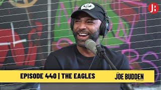 The Joe Budden Podcast - The Eagles