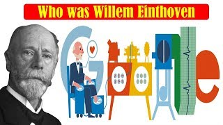 Who Was Willem Einthoven ? Everything You Need To Know About Inventor Of The ECG