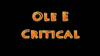 Ole E - Critical