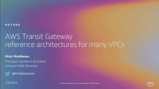 AWS re:Invent 2019: [REPEAT 1] AWS Transit Gateway reference architectures for many VPCs (NET406-R1)