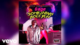Gage   Something Bout Yuh (raw) (Official Audio)
