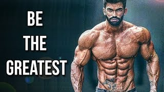 BE THE GREATEST 💪🏼 - WORKOUT MOTIVATION 2018