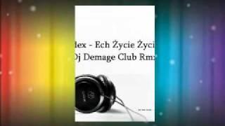 Mister Dex   Ech Życie Życie 2012 (Dj ZyXEL Club Rmx) Nowość Disco Polo FL STUDIO 9