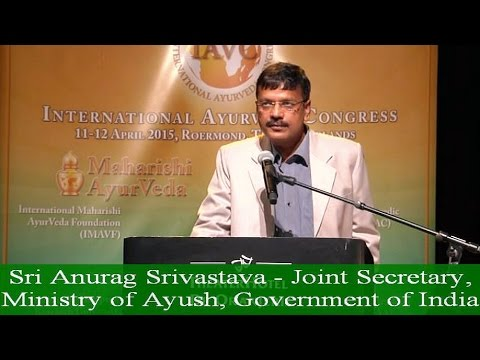 Mr. Anurag Srivastav, Joint Secretary, Ministry of AYUSH, Government of India