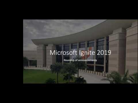 Microsoft Ignite 2019 Round Up