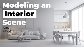 How to model an interior scene in 3ds max