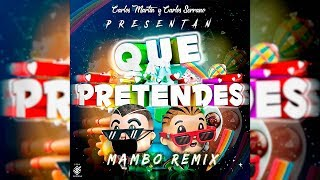 J. Balvin, Bad Bunny   QUE PRETENDES [Mambo Remix] Carlos Serrano & Carlos Martín