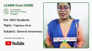 UKG   Flightless Birds   General Awareness for Kids   Teacher – Sushmita Banik   DPS Durgapur