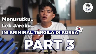 Video KRIMINAL TERGILA DI KOREA.. PART #3 MP3, 3GP, MP4, WEBM, AVI, FLV Agustus 2019