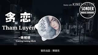 [Vietsub] Tham Luyến - Trương Lương Dĩnh ~ Ost drama Trả Lại Thế Giới Cho Em