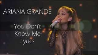 You Don't Know Me Lyrics   Ariana Grande