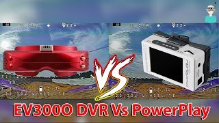 Eachine EV300O DVR Vs. PowerPlay VS. HDO2 DVR