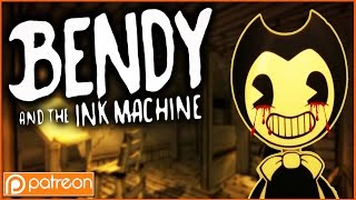Bendy and the Ink Machine - Patron Game of the Week! (R.I.P. CHILDHOOD)