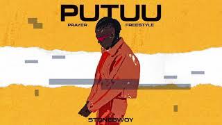Stonebwoy - Putuu [Prayer]   Freestyle Audio