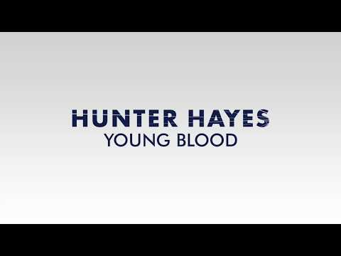 Hunter Hayes - Young Blood